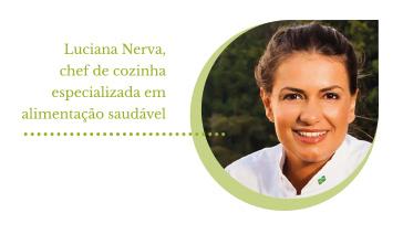 Luciana Nerva - Chef de Cozinha, especializada em alimentação saudável