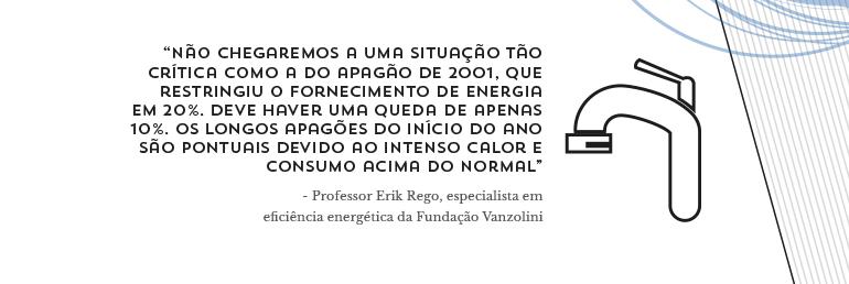 - Professor Erik Rego, especialista em eficiência energética da Fundação Vanzolini