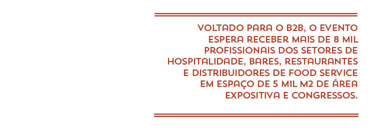 Voltado para o B2B, o evento espera receber mais de 8 mil profissionais dos setores de hospitalidade, bares, restaurantes e distribuidores de food service